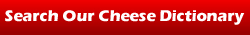 Search Our Cheese Dictionary